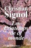Ce que vivent les hommes, 2. Les printemps de ce monde : roman / Christian Signol | Signol, Christian (1947-....)