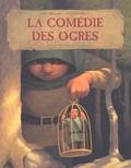 La comédie des ogres / Fred Bernard, François Roca | Bernard, Frédéric (1969-....)