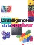 Elisabeth Brémond - L'intelligence de la couleur.