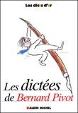 Les dictées de Bernard Pivot : les dicos d'or / avec les dictées de Micheline Sommant | Pivot, Bernard (1935-....)