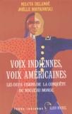 Nelcya Delanoë et Joëlle Rostkowski - Voix indiennes, voix américaines - Les deux visions de la conquête du Nouveau Monde.