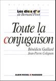 Bénédicte Gaillard et Jean-Pierre Colignon - Toute la conjugaison.