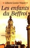 Gilberte-Louise Niquet - Les enfants du Beffroi.