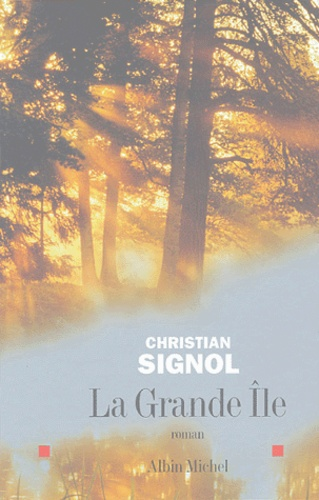 La Grande île : roman / Christian Signol | SIGNOL, Christian. Auteur