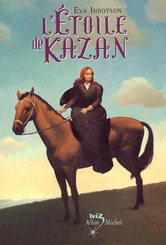 L'Etoile de Kazan / Eva Ibbotson | Ibbotson, Eva. Auteur