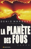 Denis Marquet - La planète des Fous.