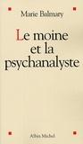 Marie Balmary - Le moine et la psychanalyste.