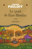 Le pont de Ran-Mositar / Franck Pavloff | Pavloff, Franck (1940-....)