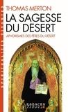 Thomas Merton - La sagesse du désert - Apophtegmes des Pères du désert du IVe siècle.
