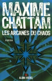 Les arcanes du chaos : roman / Maxime Chattam | Chattam, Maxime (1976-....)