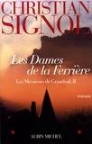Christian Signol - Les Messieurs de Grandval Tome 2 : Les Dames de la Ferrière.