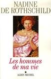 Nadine de Rothschild - Les hommes de ma vie.