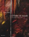 Sijata Bajaj et Jean-Claude Carrière - L'Ordre du monde.