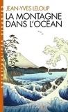 Jean-Yves Leloup - La montagne dans l'océan - Méditation et compassion dans le bouddhisme et le christianisme.
