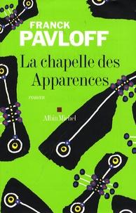 Franck Pavloff - La chapelle des Apparences.