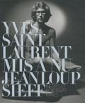 Jeanloup Sieff - Yves Saint Laurent mis à nu - Inédits et portraits rares.