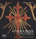 Daniel H. Fruman et Josiane Cougar-Fruman - Le trésor brodé de la cathédrale du Puy en Velay - Chefs-d'oeuvre de la collection Cougard-Fruman.
