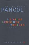 La Valse lente des tortues / Katherine Pancol   Pancol, Katherine (1954-....)