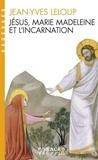 """Jean-Yves Leloup - Jésus, Marie-Madeleine et l'Incarnation - """"Tout est pur pour celui qui est pur""""."""