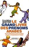 Eric Geoffroy et Néfissa Geoffroy - Le grand livre des prénoms arabes.