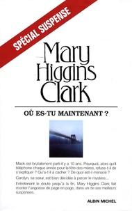Mary Higgins Clark - Où es-tu maintenant ?.