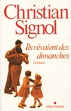 Christian Signol - Ils rêvaient des dimanches.