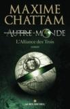 alliance des trois (L') | Chattam, Maxime (1976-....). Auteur