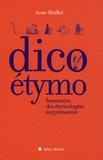 Jean Maillet - Dico étymo - Inventaire des étymologies surprenantes.