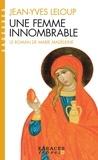 Jean-Yves Leloup - Une femme innombrable - Le roman de Marie-Madeleine.