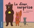 Le dîner surprise / Astrid Desbordes, Pauline Martin | Desbordes, Astrid