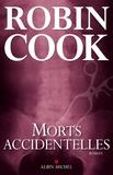 Morts accidentelles / Robin Cook | Cook, Robin (1940-....). Auteur
