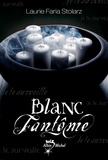 Blanc fantôme / Laurie Faria Stolarz | Stolarz, Laurie Faria (1972-....)
