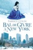 Bal de givre à New York / Fabrice Colin | Colin, Fabrice (1972-....)