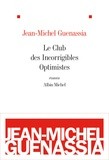 Jean-Michel Guenassia - Le club des incorrigibles optimistes.