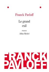 Franck Pavloff - Le grand exil.