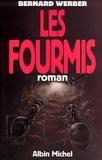 Bernard Werber et Bernard Werber - Les Fourmis.