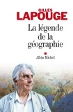 Gilles Lapouge et Gilles Lapouge - La Légende de la géographie.
