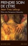 Jean-Yves Leloup et Jean-Yves Leloup - Prendre soin de l'être.