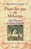 Marie-José Lamothe - Dans les pas de Milarepa.