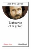 Jean-Yves Leloup et Jean-Yves Leloup - L'Absurde et la grâce.