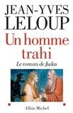 Jean-Yves Leloup et Jean-Yves Leloup - Un homme trahi.