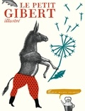 Le petit Gibert illustré / Bruno Gibert | Gibert, Bruno. Auteur
