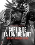 Patrick Bard et Marie-Laurence Ferrer - Sortir de la longue nuit - Indiens d'Amérique latine.