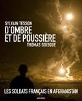 Sylvain Tesson et Thomas Goisque - D'ombre et de poussière.