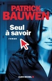 Patrick Bauwen - Seul à savoir.