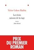 Victor Cohen Hadria - Les trois saisons de la rage.
