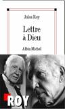 Jules Roy et Jules Roy - Lettre à Dieu.