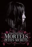 Mortels petits secrets / Laurie Faria Stolarz | Stolarz, Laurie Faria (1972-....)
