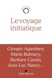 Giorgio Agamben et Marie Balmary - Le voyage initiatique.