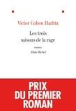Victor Cohen-hadria - Les Trois saisons de la rage.